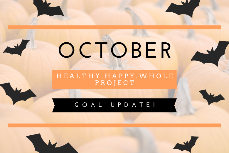 October happy.healthy.whole goal update