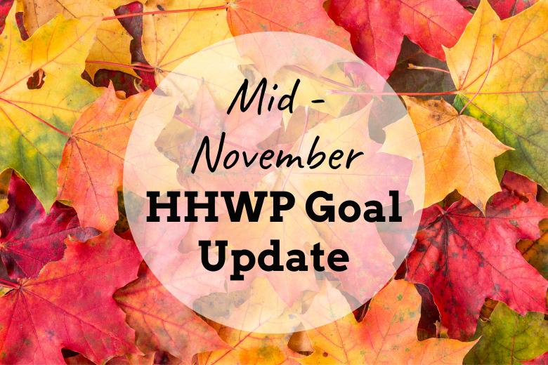 Mid-November HHWP Goal Update